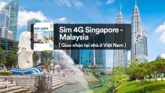 SIM 4G Singapore - Malaysia (nhận tại nhà ở Việt Nam)